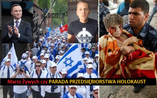 Marsz Żywych, czyli Parada Przedsiębiorstwa Holokaust (8/04/2018 - Auschwitz-Birkenau) - J. Międlar