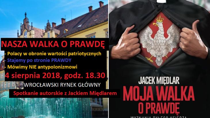 Nasza walka o prawdę. Wrocław w obronie wartości patriotycznych (4 sierpnia 2018)